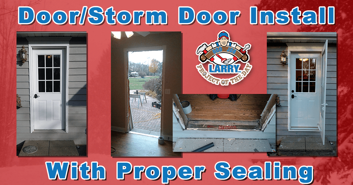 Door/Storm Door Install With Proper Seals