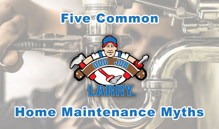 Five Common Home Maintenance Myths