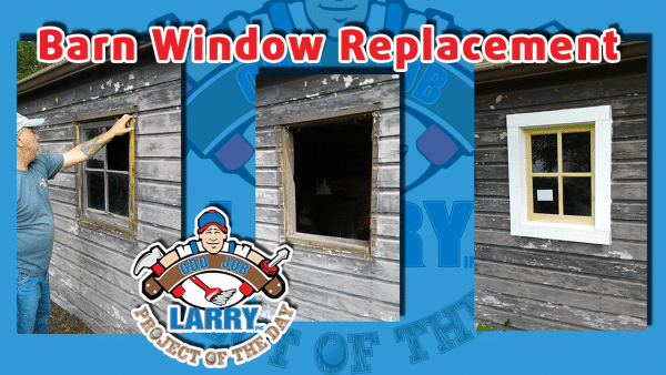 odd job larry barn window replacement