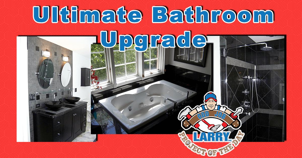 Ultimate Bathroom Upgrade